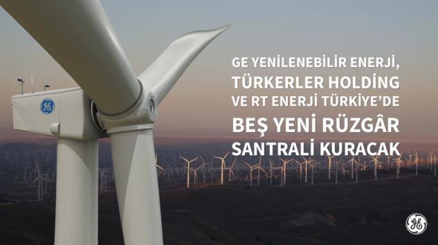 GE Enerji, Türkerler Holding ve RT Enerji Türkiye'de Rüzgâr Santrali Kuracak